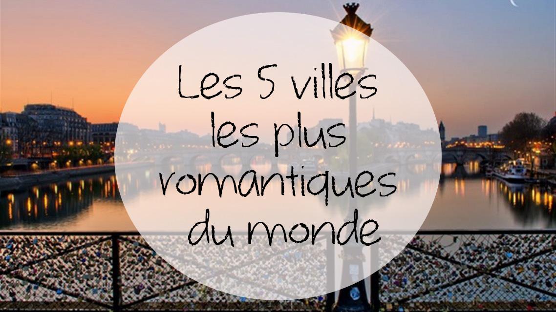 Les 5 villes les plus romantiques du monde